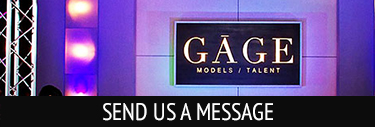 Contact Gage Model and Talent for questions and more